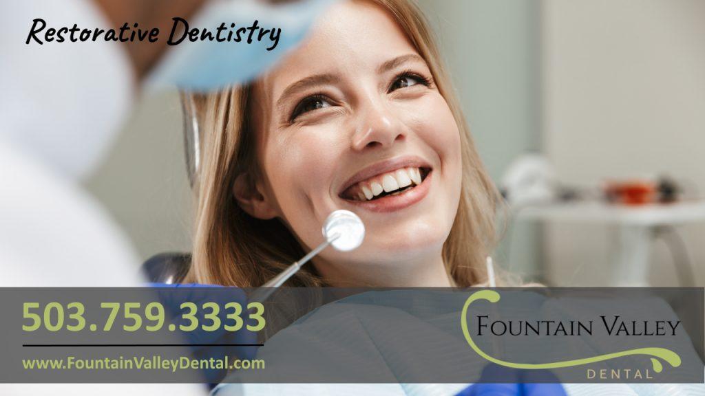 Molalla Dentist Restorative Dentistry Cosmetic Dentistry Fountain Valley Dental